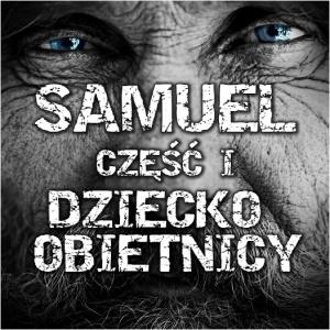 Samuel: Część I